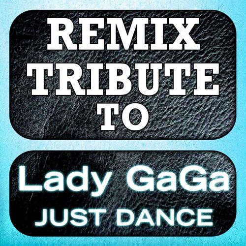 Lady Gaga Remix Tribute: Just Dance von Mixmaster Throwback