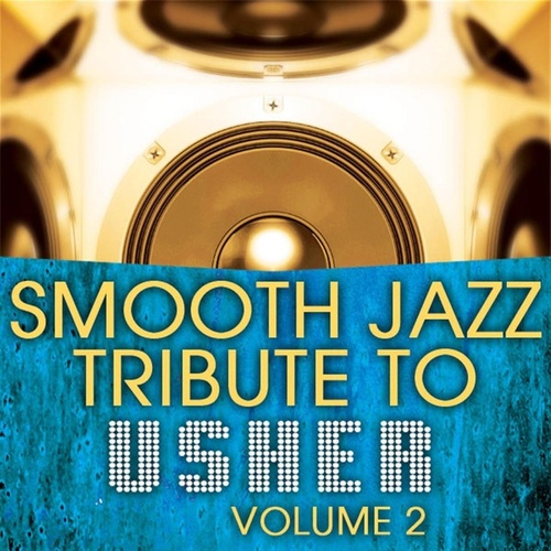 Usher Smooth Jazz Tribute, Volume 2 by Rick James Tribute Band