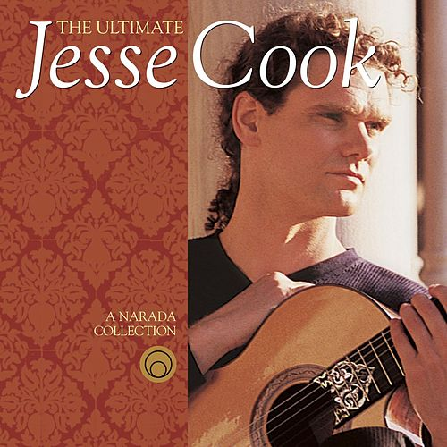 The Ultimate Jesse Cook by Jesse Cook
