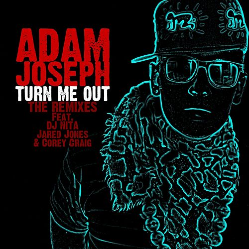 Turn Me Out by Adam Joseph