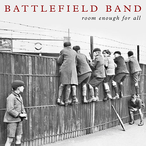 Room Enough for All by Battlefield Band