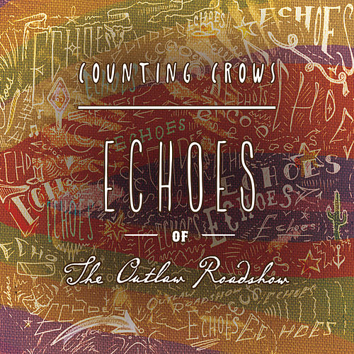 Echoes of the Outlaw Roadshow de Counting Crows