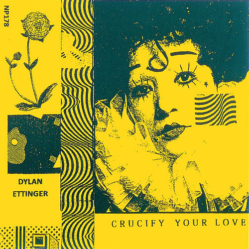Crucify Your Love by Dylan Ettinger