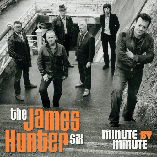 Minute By Minute von The James Hunter Six