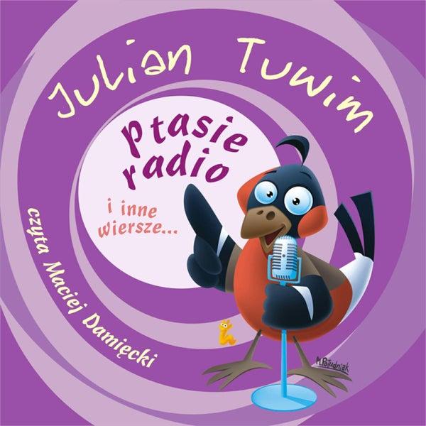 Julian Tuwim Ptasie Radio I Inne Wiersze De Maciej