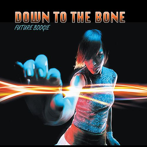 Future Boogie by Down to the Bone