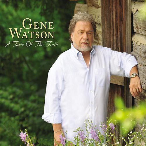 A Taste Of The Truth de Gene Watson