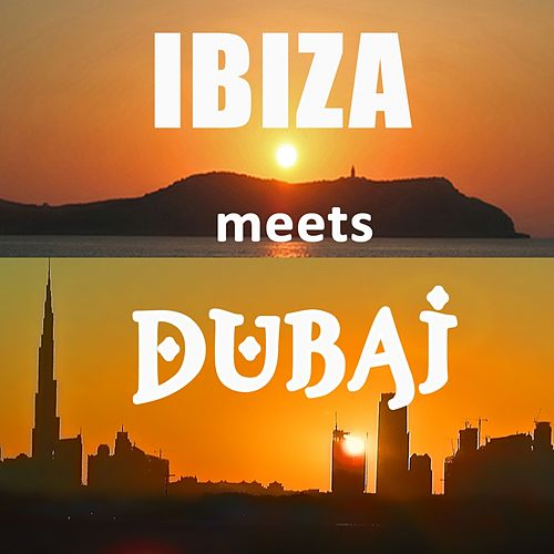 Ibiza meets Dubai (Buddha Sunset Exotic Cafe Oriental Chillout Lounge) de Various Artists