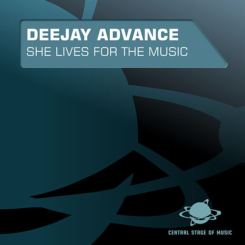 She Lives for the Music by Deejay Advance