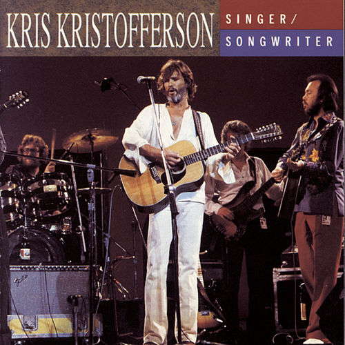 Singer/Songwriter by Kris Kristofferson