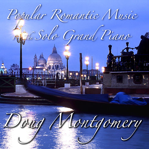 Popular Romantic Music for the Solo Grand Piano by Doug