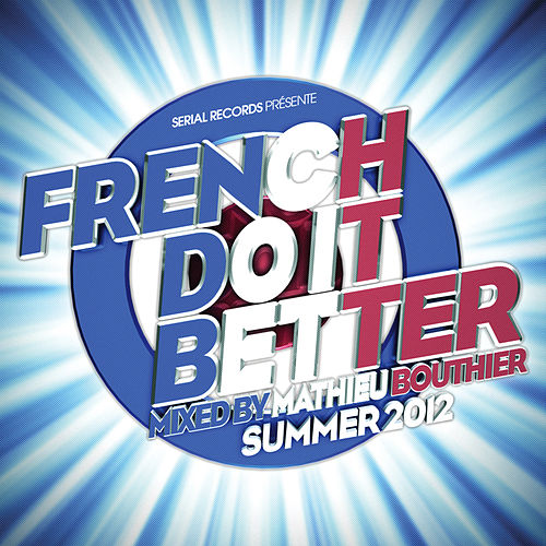 French Do It Better Vol.6 (Summer 2012) de Various Artists