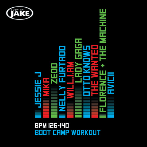 Body By Jake: Boot Camp Workout (BPM 126-140) by Various Artists