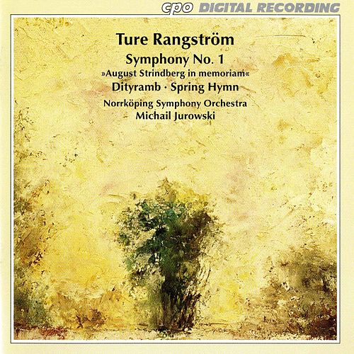Rangstrom: Symphony No. 1 - Dithyramb - Spring Hymn by Norrkoping Symphony Orchestra