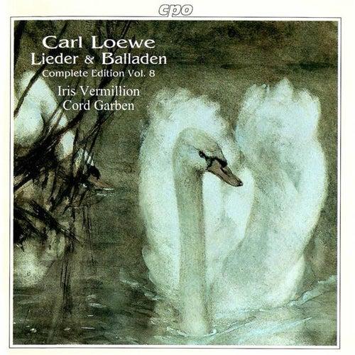 Loewe: Lieder & Balladen (Complete Edition, Vol. 8) di Iris Vermillion