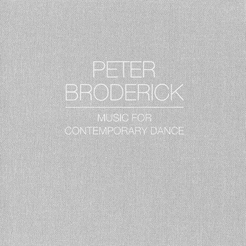 Music For Contemporary Dance de Peter Broderick