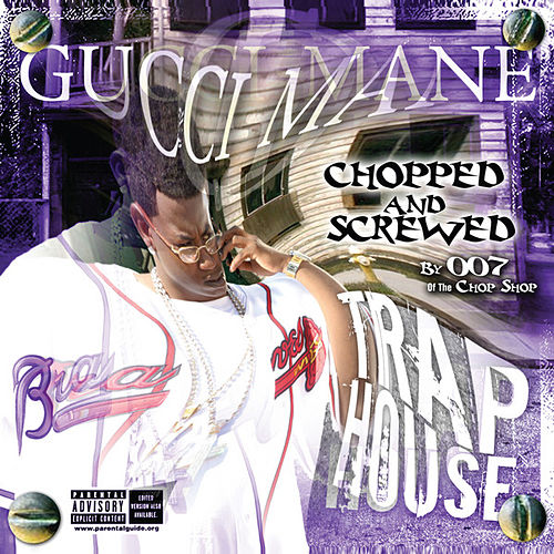 Trap House (Chopped and Screwed) de Gucci Mane