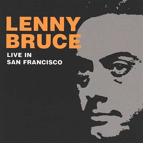 Live In San Francisco by Lenny Bruce