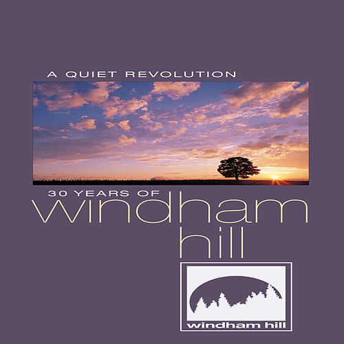 A Quiet Revolution: 30 Years Of Windham Hill by Various Artists