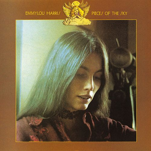 Pieces Of The Sky by Emmylou Harris