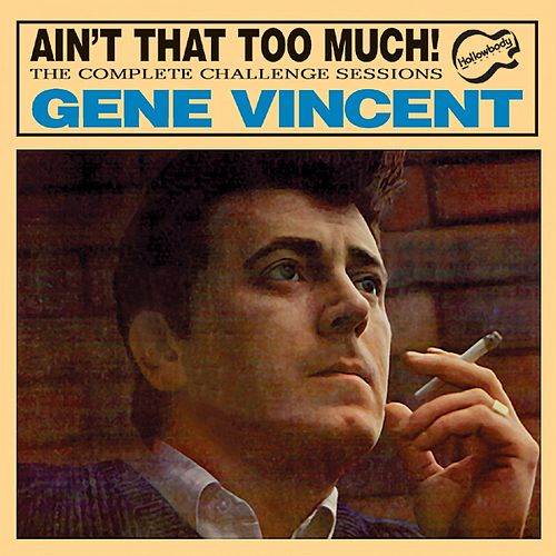 Ain't That Too Much: The Complete Challenge Sessions by Gene Vincent
