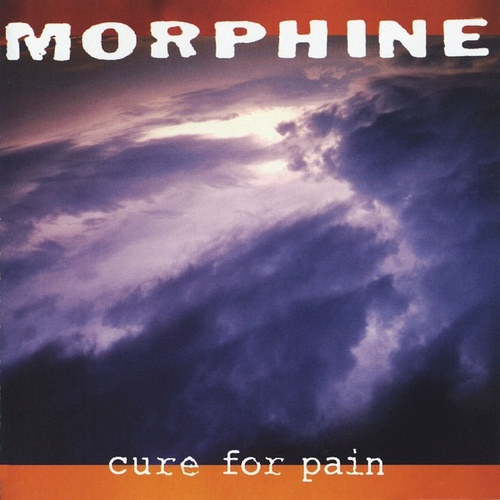 Cure For Pain di Morphine