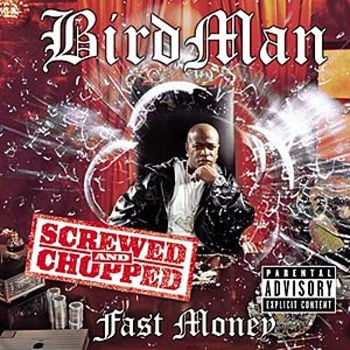 Fast Money Chopped and Screwed von Birdman