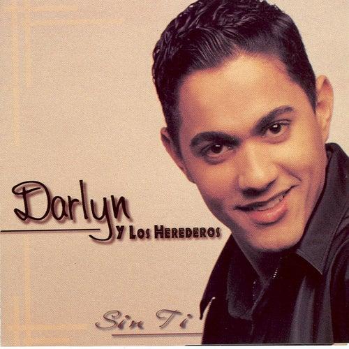 Sin Ti by Darlyn Y Los Herederos
