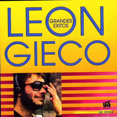 Grandes Exitos de Leon Gieco