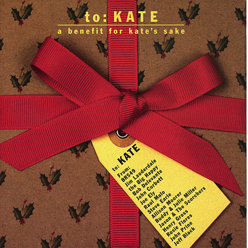 To: Kate - A Benefit For Kate's Sake by Various Artists