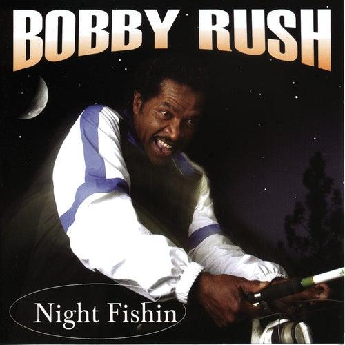 Night Fishin' by Bobby Rush