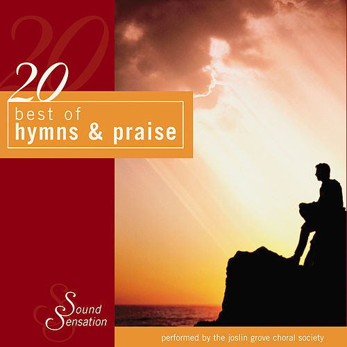 20 Best of Hymns & Praise by The Joslin Grove Choral Society : Napster
