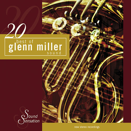 20 Best of Glenn Miller Sound von Glenn Miller
