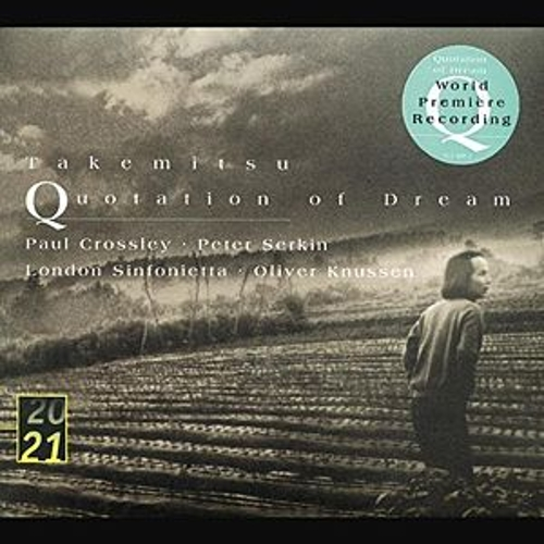 Takemitsu: Quotation Of Dream; Two Signals From Heaven; How Slow The Wind; Twill By Twilight; Archipelago S; Dream/Window by Paul Crossley