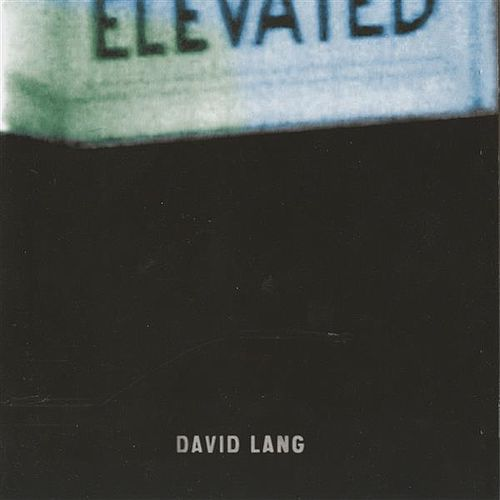 Elevated by David Lang