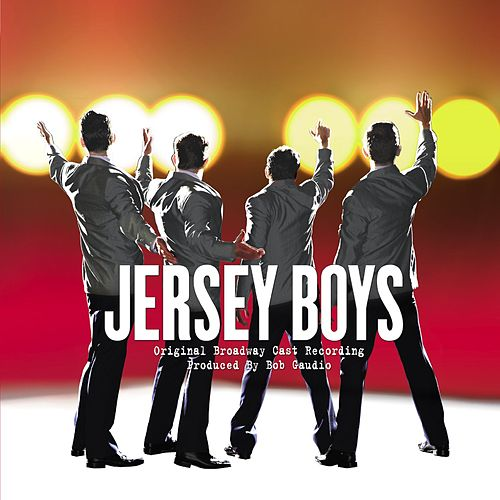 Jersey Boys Original Broadway Cast Recording by Jersey Boys