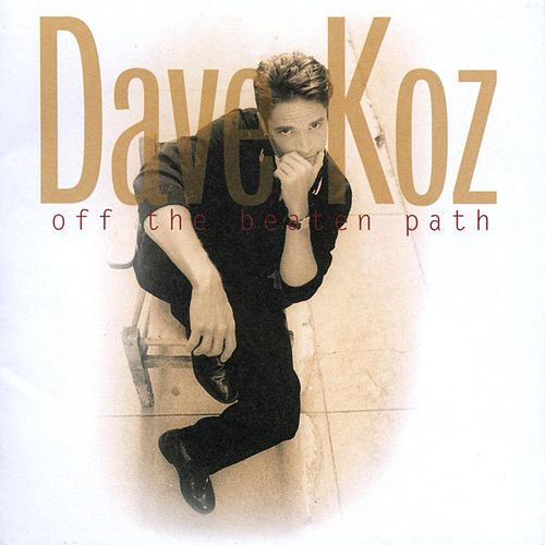 Off The Beaten Path fra Dave Koz