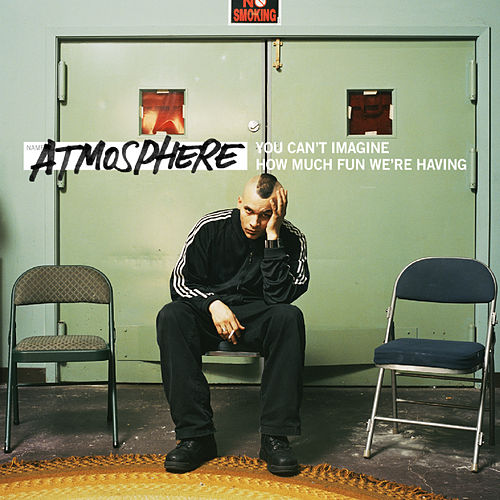 You Can't Imagine How Much Fun We're Having by Atmosphere