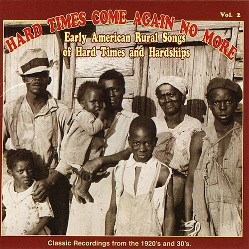 Hard Times Come Again No More, Vol. 2 by Various Artists