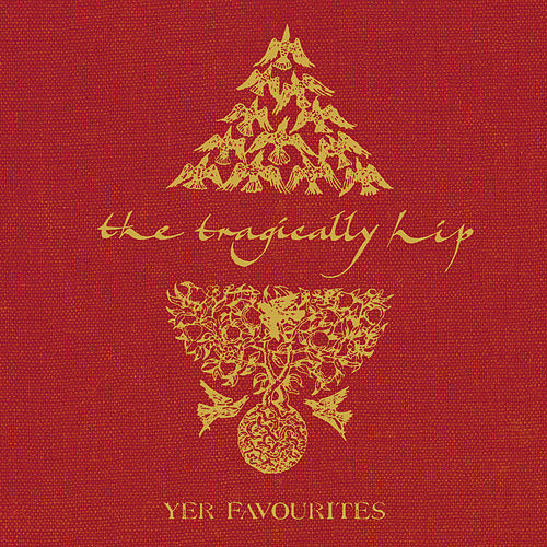 Yer Favourites by The Tragically Hip