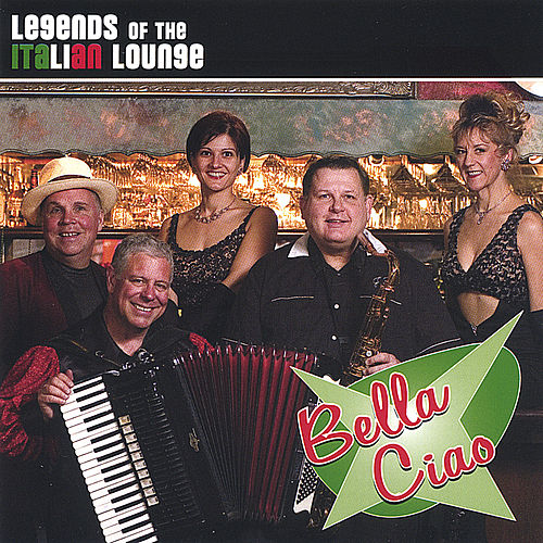 Legends of the Italian Lounge de Bella Ciao