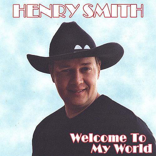 Welcome To My World by Henry Smith