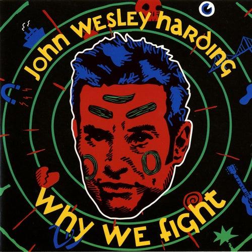 Why We Fight von John Wesley Harding