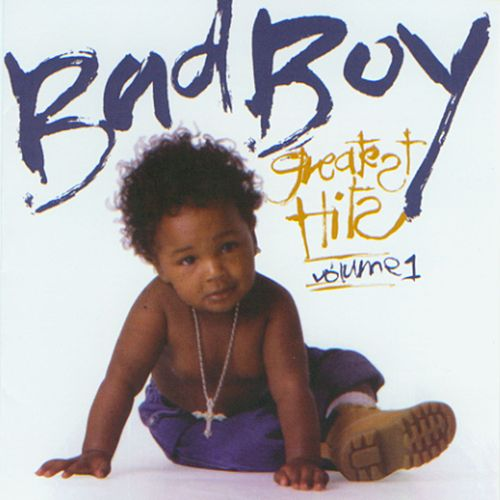 Bad Boy Greatest Hits Volume 1 by Various Artists