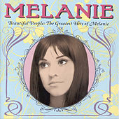 Beautiful People: The Greatest Hits Of Melanie by Melanie
