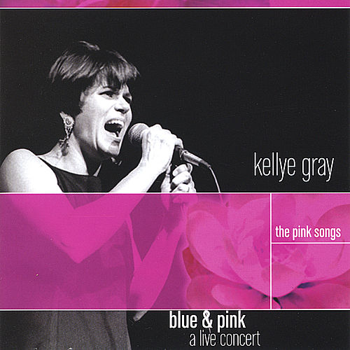 Blue and Pink, The Pink Songs de Kellye Gray