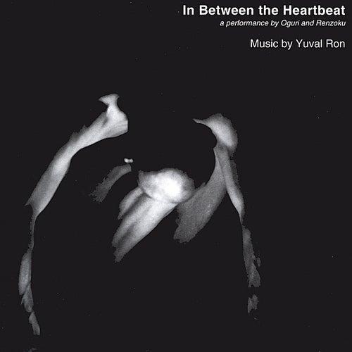 In Between the Heartbeat de Yuval Ron