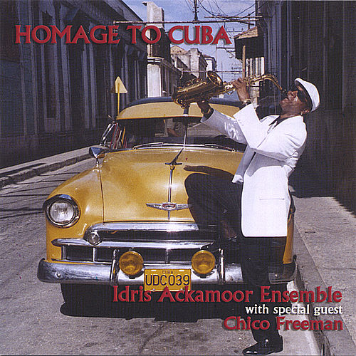 Homage to Cuba by Idris Ackamoor