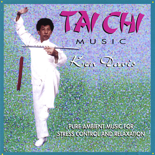 Tai Chi Music by Ken Davis