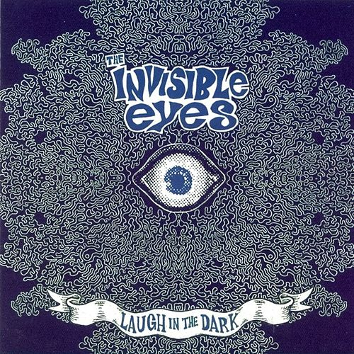 Laugh In The Dark by The Invisible Eyes